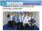 The first group of students in the remote Cambodian provinces of Kep, Takeo and Kompot is set to connect with the world – and connect others with it as well - Read more in